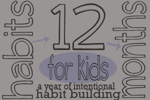12 habits button 2012   A Year of Intentional Habit Building For Kids; 12 Habits Intro