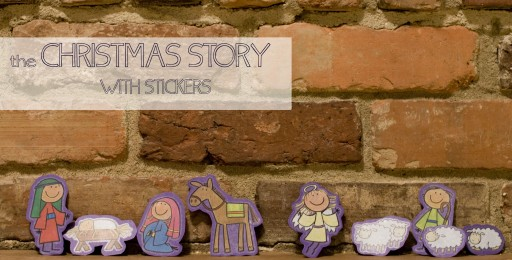 CHRISTMAS STORY STICKERS 512x260 The Nativity   Telling the Story With Stickers