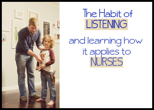 habitnursinglistening1 The Habit of Listening; Learning how it Applies to Nurses