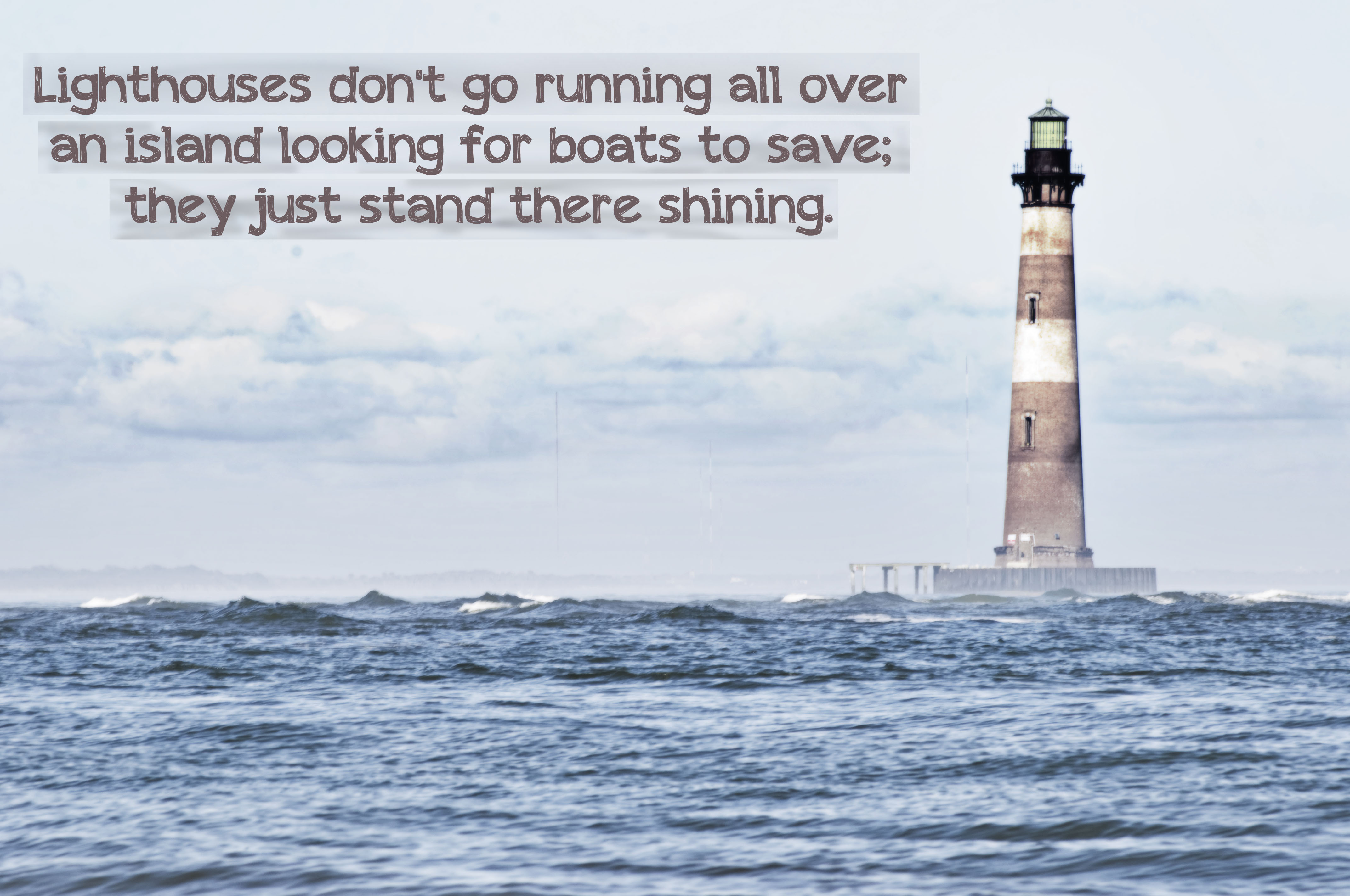 lighthouses don't...