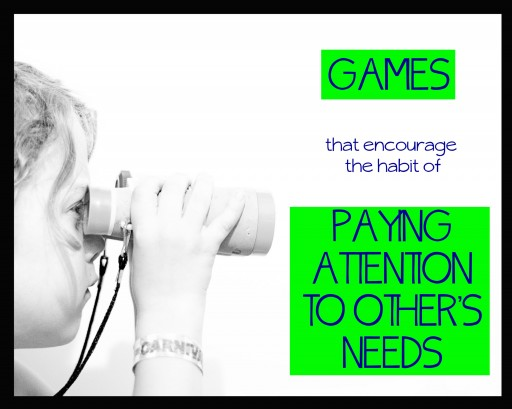 paying attention 512x409 Games that Encourage the Habit of Noticing Others Needs