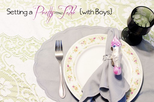 pretty table 512x339 Setting a Pretty Table {When You Live with Boys!}