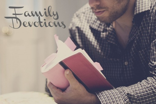 family devotions 2 512x341 Family Devotions