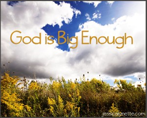 big enough 300x240 god is big enough