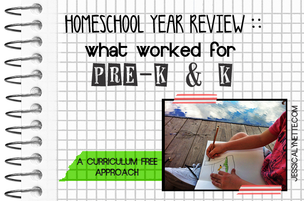 HOMESCHOOL Homeschool Year Review: What Worked in Pre K & K