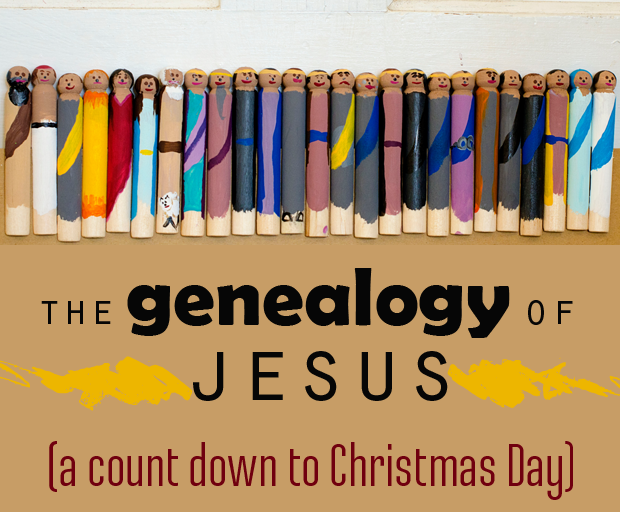 The Genealogy of Jesus - 25 stories, 25 days. A count down to Christmas.