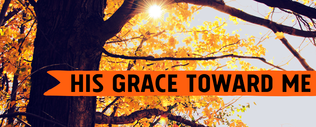 his-grace-toward-me