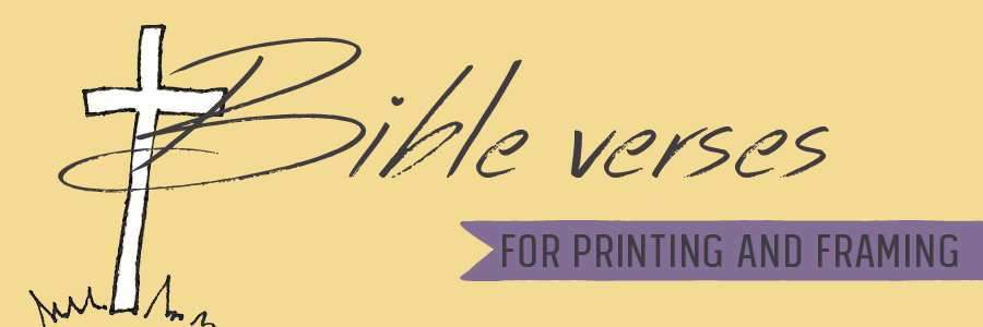 bible verses for printing and framing
