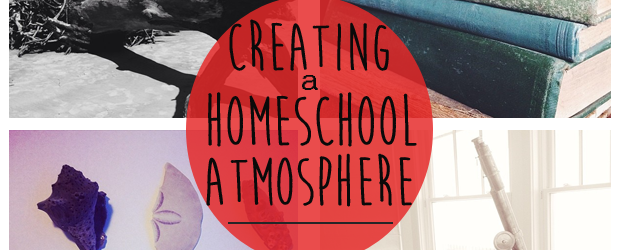 creating-a-homeschool-atmosphere