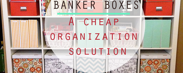 BANKER-BOXES-A--cheap-organization-solution