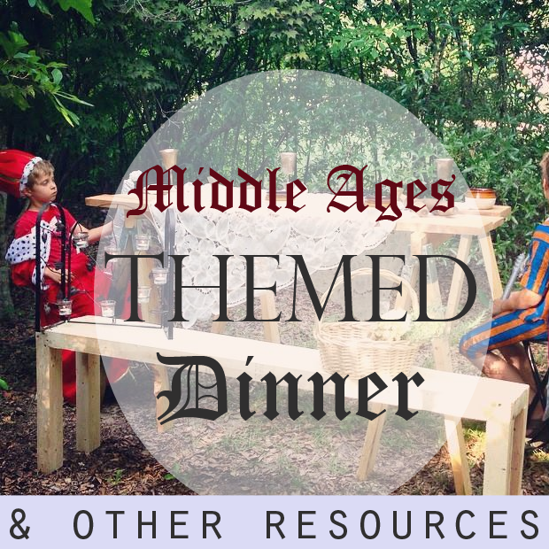 Bringing history to life with a middle ages themed dinner - plus other favorite resources for studying this period of history!