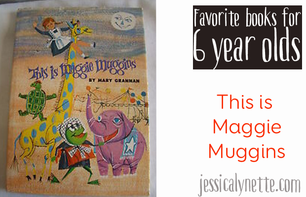 favorite-books-for-six-year-olds-this-is-maggie-muggins