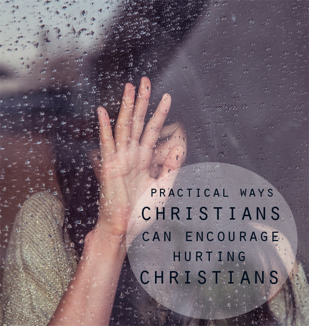 Practical Ways Christians Can Encourage Hurting Christians - It's easy, is it not, to down play what we can offer? To feel like our part isn't enough or isn't necessary. As a body, we act together for the glory of God. Each of us a stitch in the great tapestry - interwoven with the lives of others.